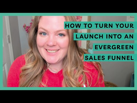 How to Turn Your Launch Into an Evergreen Sales Funnel [Free Funnel Planning Template]