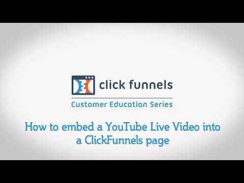 How to embed a YouTube Live Video into a ClickFunnels page