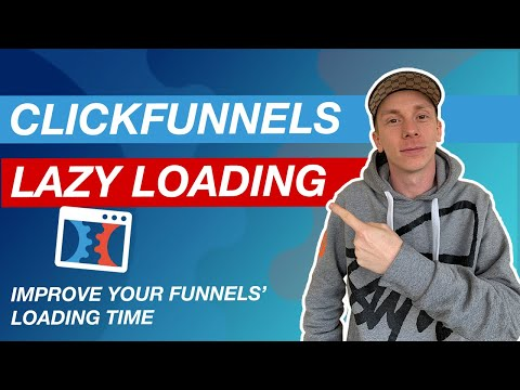 How To Enable ClickFunnels Lazy Loading For Your Funnels