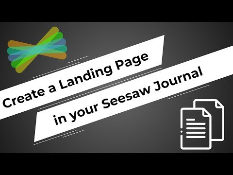 How to Create a Landing Page in your Seesaw Journal