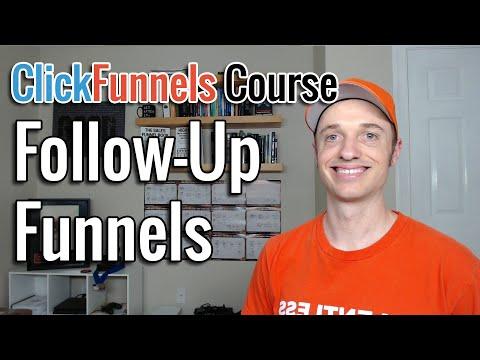 Full ClickFunnels Course [6] Follow Up Funnels
