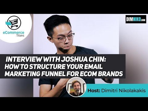 Interview with Joshua Chin | How to Structure your Email Marketing Funnel for Ecom Brands