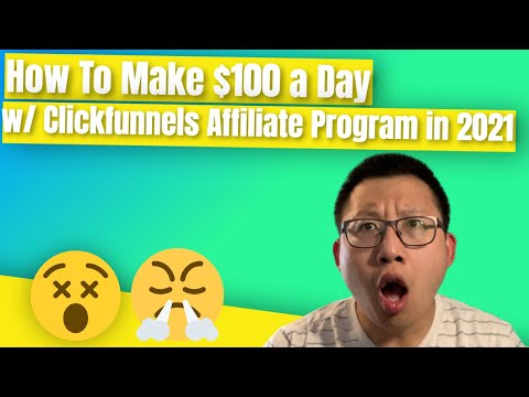 How To Make $100 a Day with Clickfunnels Affiliate Program in 2021