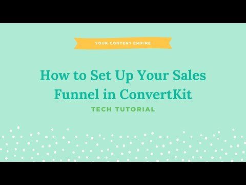 Tutorial: How to Set Up Your Sales Funnel with ConvertKit