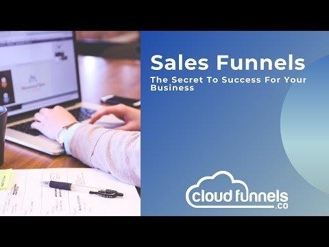 Sales Funnels  –  The Secret To Success For Your Business – Cloud Funnels