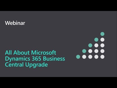 Webinar – All about Microsoft Dynamics 365 Business Central Upgrade