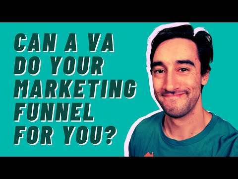 Can a VA do your marketing funnel for you?