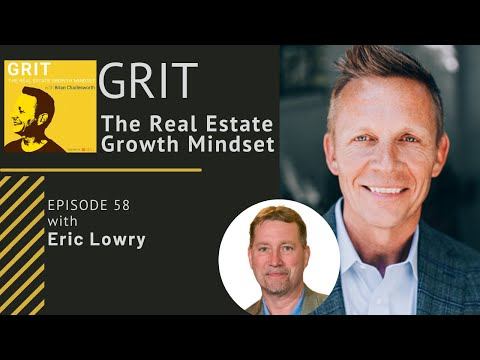 Episode 58 – GRIT The Real Estate Growth Mindset with Eric Lowry