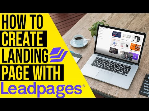 HOW TO CREATE A LANDING PAGE WITH LEADPAGES TUTORIAL 2021