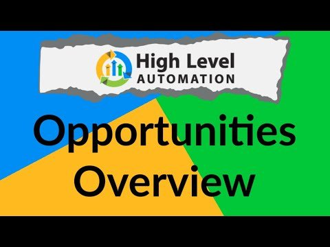 Go High Level Automation – Onboarding Video 5: Opportunities Overview