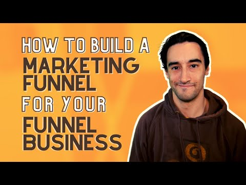 How to build a marketing funnel for your funnel business