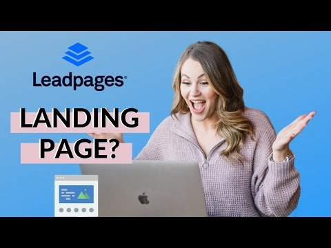 LEADPAGES TUTORIAL: How to Create a Landing Page from Scratch in 2020