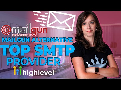 Mailgun Alternative! Top SMTP Service Providers in Go High Level