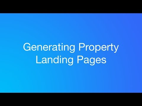 Generating Property Landing Pages