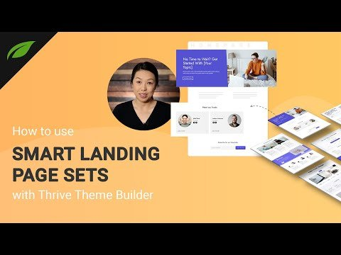 How to Use Smart Landing Page Sets with Thrive Theme Builder