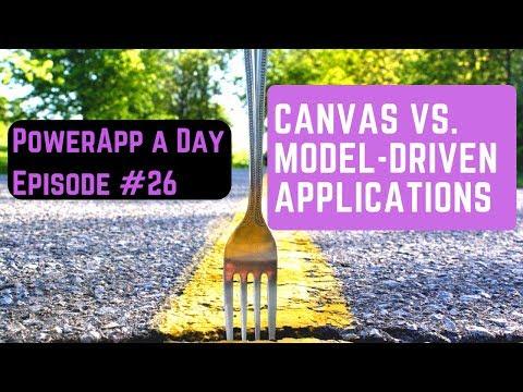 PowerApps Canvas vs Model-Driven Applications