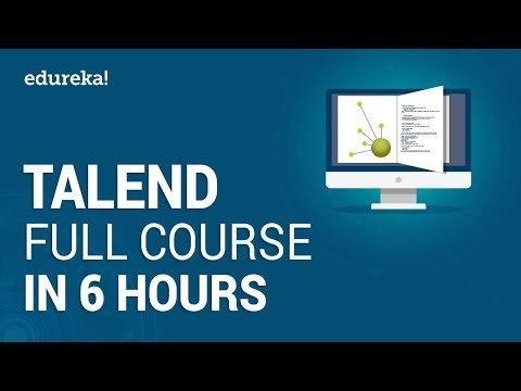 Talend Full Course – Learn Talend in 6 Hours | Talend Tutorial For Beginners | Edureka