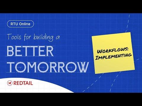 RTU Online: Part 3 – Workflows: Implementing