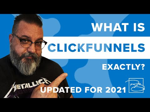 What Is ClickFunnels? 2021 Update