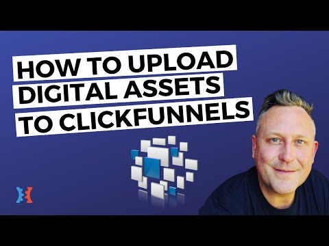 Uploading and Managing Digital Assets in ClickFunnels