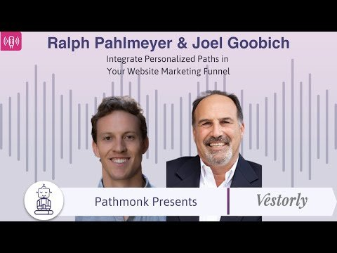 Personalized Paths in a Website Marketing Funnel | Joel Goobich and Ralph Pahlmeyer from Vestorly