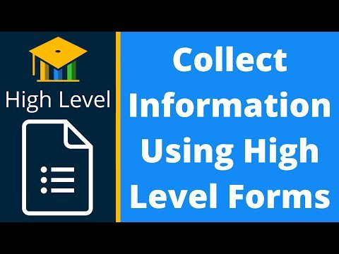 High Level – Collecting Information Using Forms