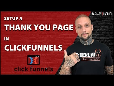 How To Quickly Setup A Thank You Page In Clickfunnels