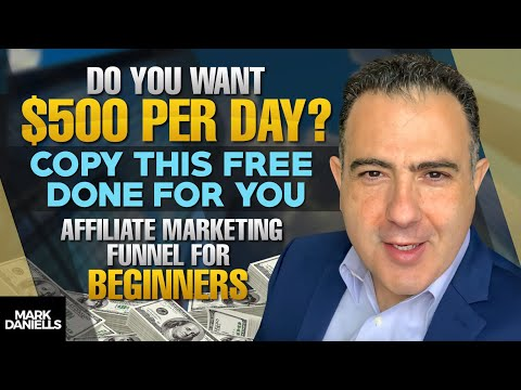 Do You WANT $500 Per Day? Copy This Free DONE FOR YOU Affiliate Marketing Funnel for Beginners