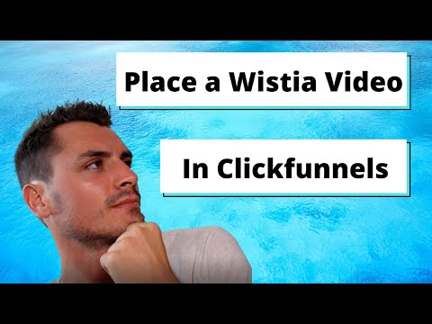 Placing a Wistia Video in Clickfunnels – Create congruency in Your Funnel