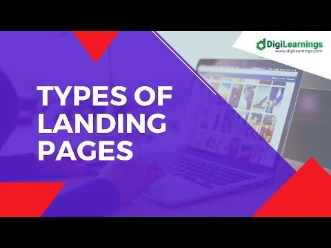 Types of Landing Pages – DigiLearnings