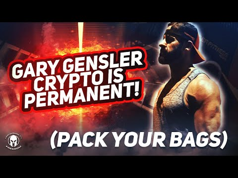 GARY GENSLER CRYPTO IS PERMANENT! (PACK YOUR BAGS)