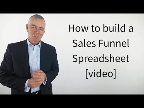 How to build a Sales Funnel Spreadsheet [video]
