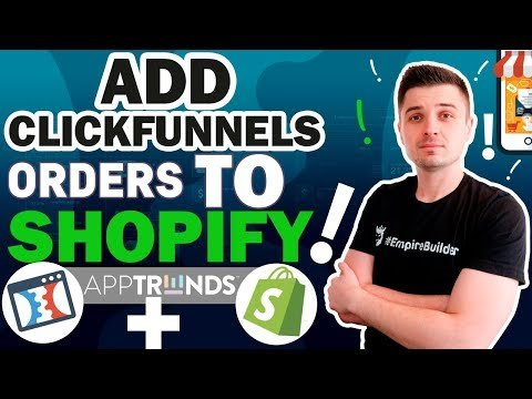 ADD YOUR CLICKFUNNELS ORDERS TO SHOPIFY USING APPTRENDS! | ECOMMERCE DROPSHIPPING