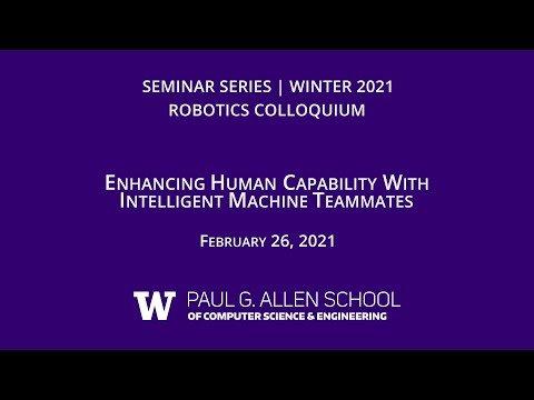 Enhancing Human Capability with Intelligent Machine Teammates (Julie Shah, MIT)