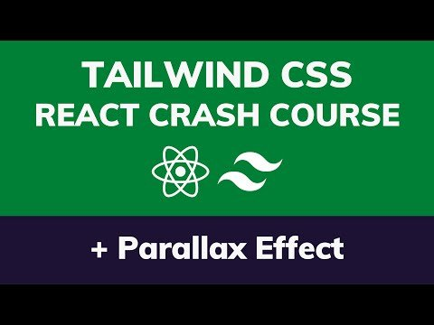 Tailwind CSS Crash Course with React – Build a Responsive Landing Page (Parallax Effect)