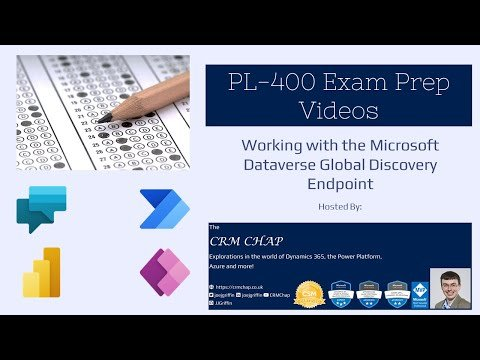 PL-400 Exam Prep: Working with the Microsoft Dataverse Global Discovery Endpoint
