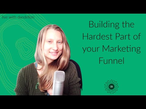 Building the Hardest Part of Your Marketing Funnel
