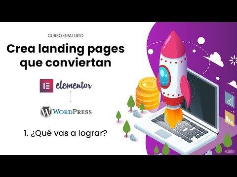 Curso gratuito – Crea landing pages que conviertan con WordPress y Elementor – 1 Qué vas a lograr