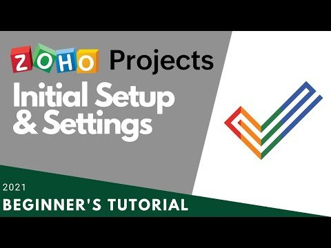 Zoho Projects Initial Setup & Settings 2021 Beginner's Tutorial