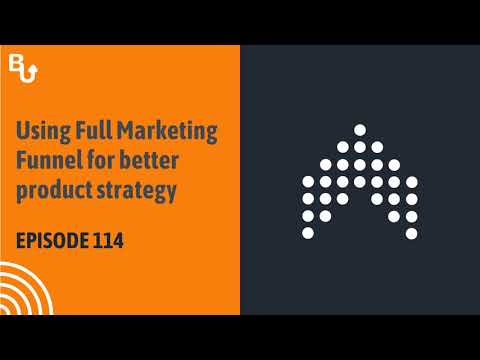 Using Full Marketing Funnel for better product strategy