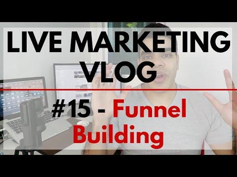 Building a Marketing Funnel – Live Marketing Vlog 15