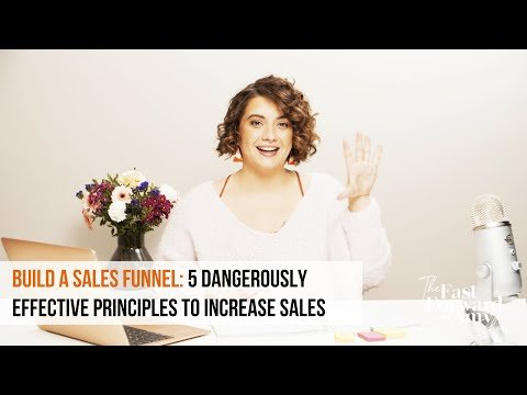 Build a Sales Funnel: 5 Dangerously Effective Principles to Increase Sales