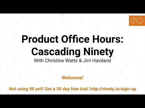 Product Office Hours July: Cascading Ninety to your Company