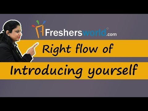 Right Flow of Introducing yourself – Effective Interview tips, Self Introduction