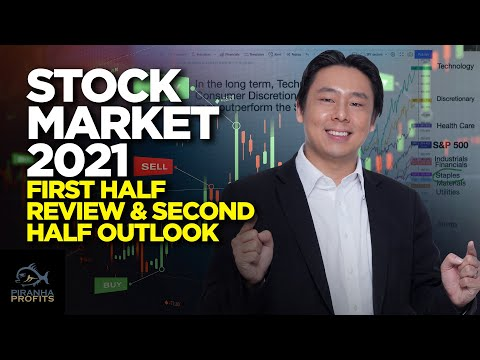 Stock Market 2021 First Half Review & Second Half Outlook