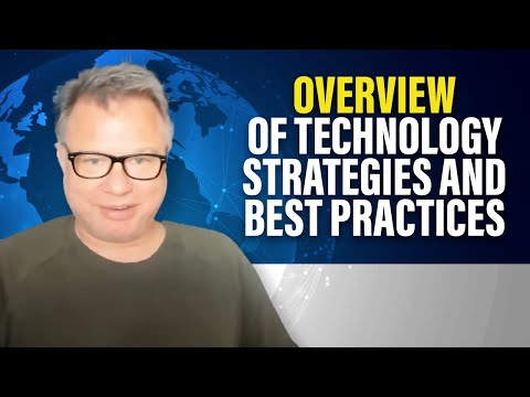 Overview of Technology Strategies and Best Practices