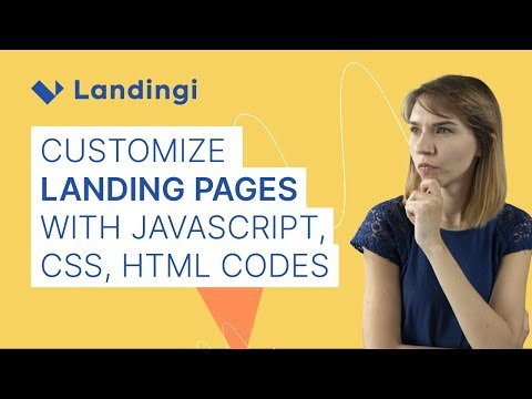 Customizing landing pages with JavaScript, CSS and HTML codes
