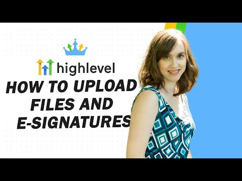 Gohighlevel File Upload and Signatures How-To