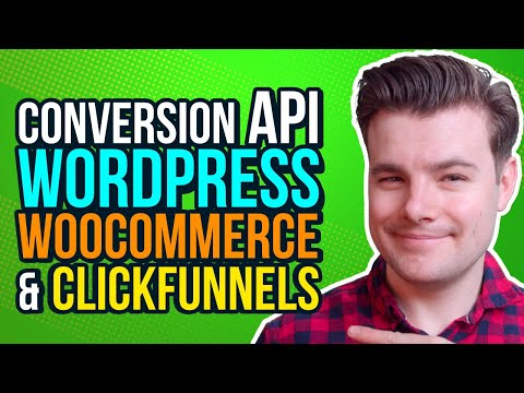 How to Install CAPI Conversions API on WordPress Woocommerce Clickfunnels Facebook Ads iOS 14