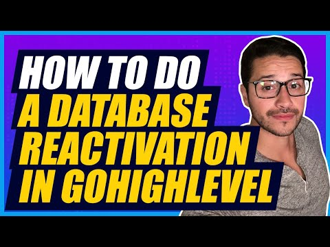 How To Do A Database Reactivation with Go High Level